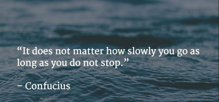 Confucius: Do not stop!