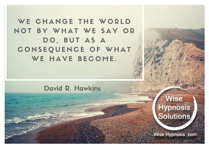We Change The World As A Consequence Of What We Have Become