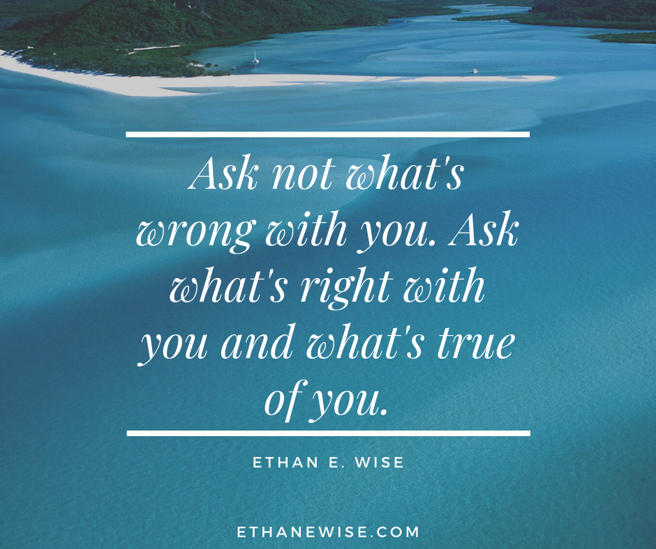 """Ask Not """"What's Wrong With Me"""""""
